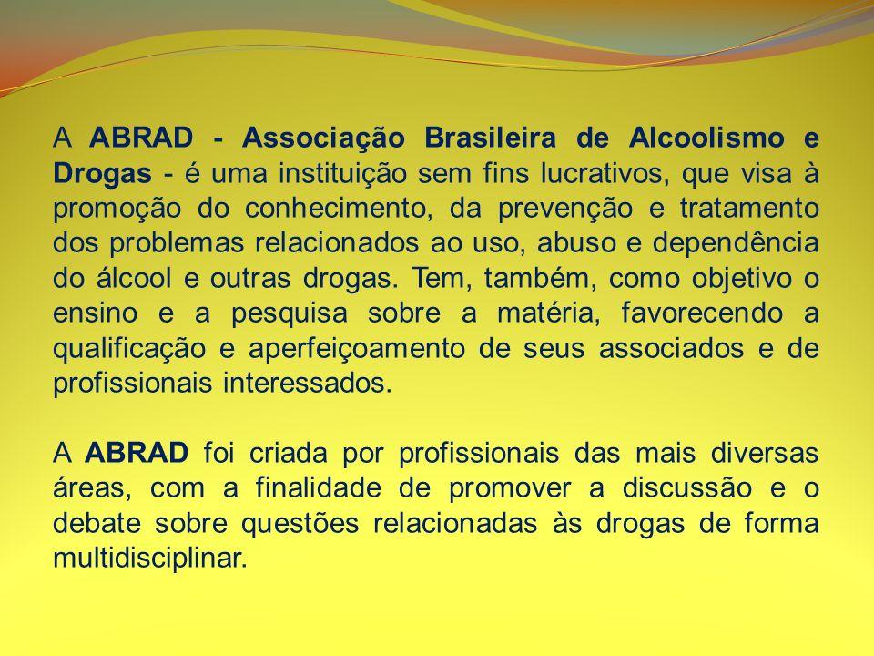 A ABRAD - Associação Brasileira de Alcoolismo e Drogas - é uma instituição sem fins lucrativos, que visa à promoção do conhecimento, da prevenção e tr