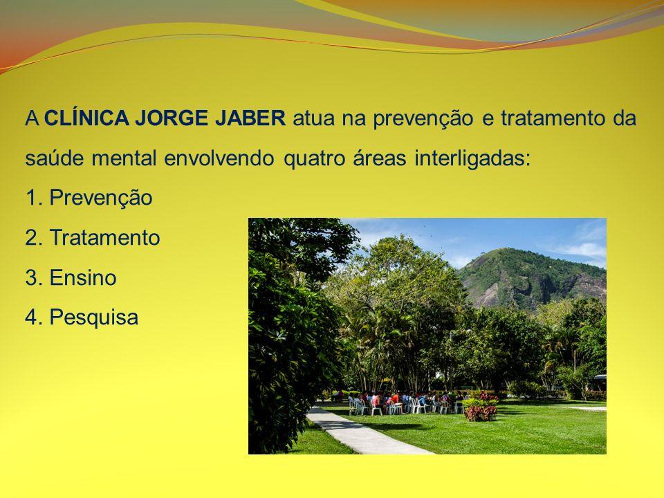 A CLÍNICA JORGE JABER atua na prevenção e tratamento da saúde mental envolvendo quatro áreas interligadas: 1. Prevenção 2. Tratamento 3. Ensino 4. Pes