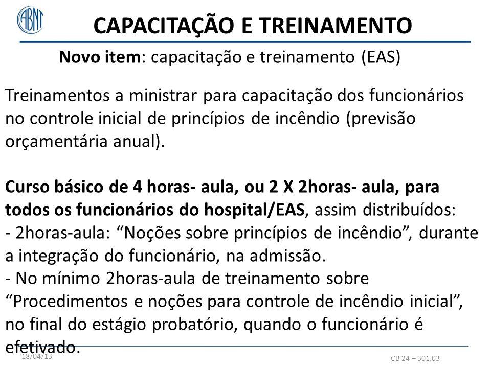 CAPACITAÇÃO E TREINAMENTO CB 24 – 301.03 Treinamentos a ministrar para capacitação dos funcionários no controle inicial de princípios de incêndio (pre