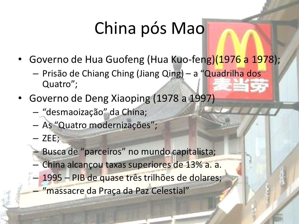 China pós Mao Governo de Hua Guofeng (Hua Kuo-feng)(1976 a 1978); – Prisão de Chiang Ching (Jiang Qing) – a Quadrilha dos Quatro; Governo de Deng Xiao