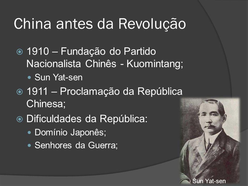 China antes da Revolução 1910 – Fundação do Partido Nacionalista Chinês - Kuomintang; Sun Yat-sen 1911 – Proclamação da República Chinesa; Dificuldade