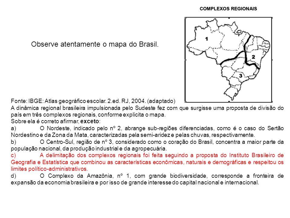 Observe atentamente o mapa do Brasil.Fonte: IBGE: Atlas geográfico escolar.