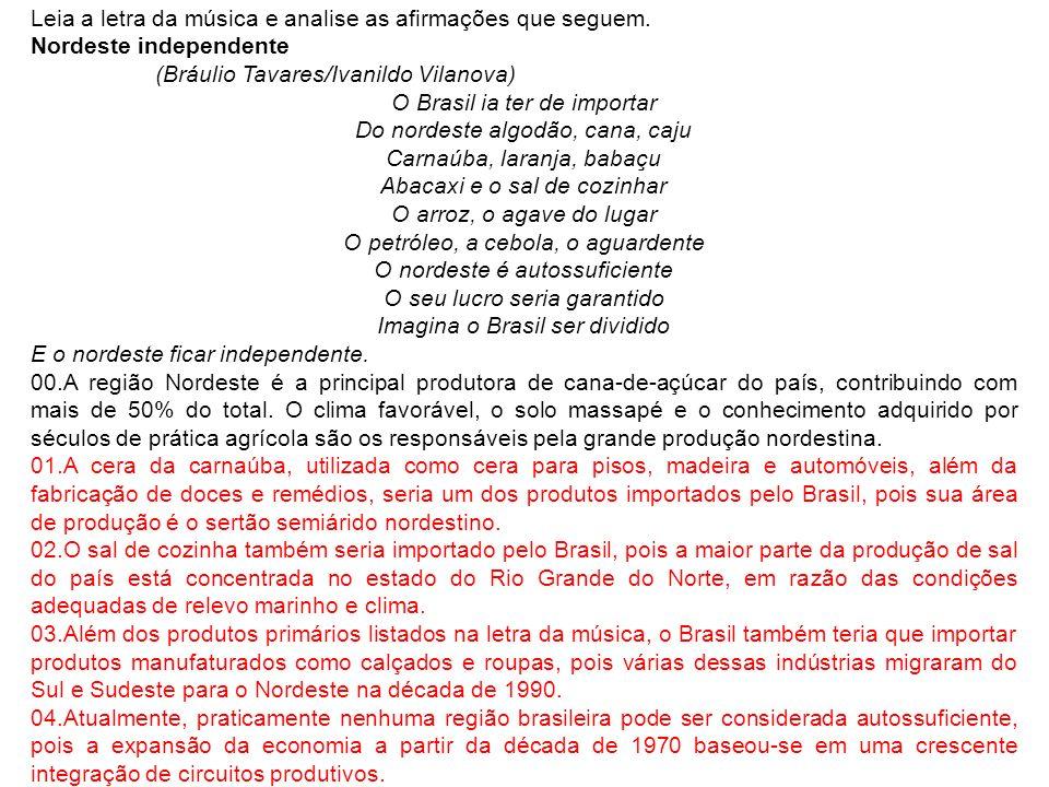Questão 140) A região sul do Brasil difere das demais regiões brasileiras no que diz respeito ao clima.