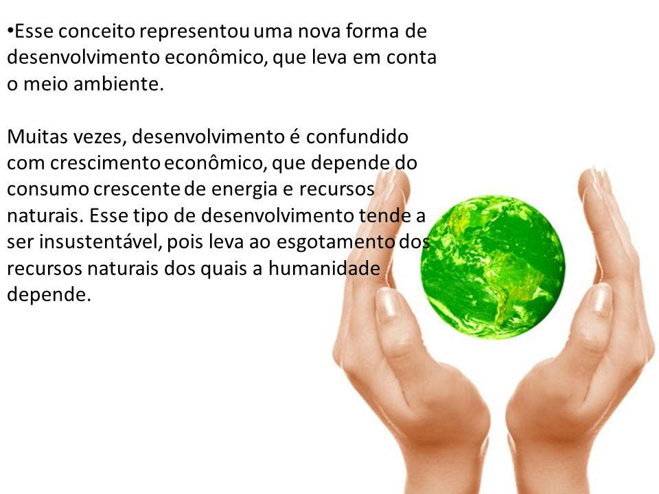 Esse conceito representou uma nova forma de desenvolvimento econômico, que leva em conta o meio ambiente. Muitas vezes, desenvolvimento é confundido c