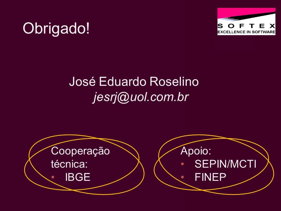 Apoio: SEPIN/MCTI FINEP José Eduardo Roselino jesrj@uol.com.br Cooperação técnica: IBGE Obrigado!