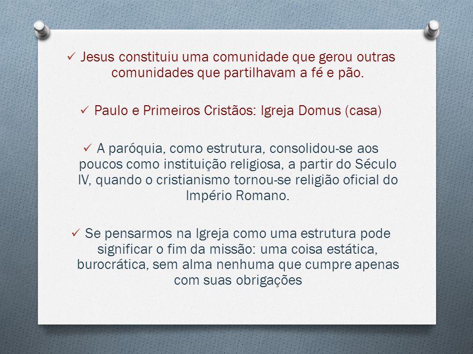 Jesus constituiu uma comunidade que gerou outras comunidades que partilhavam a fé e pão.
