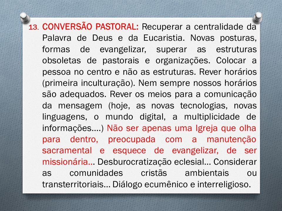 13.CONVERSÃO PASTORAL: Recuperar a centralidade da Palavra de Deus e da Eucaristia.