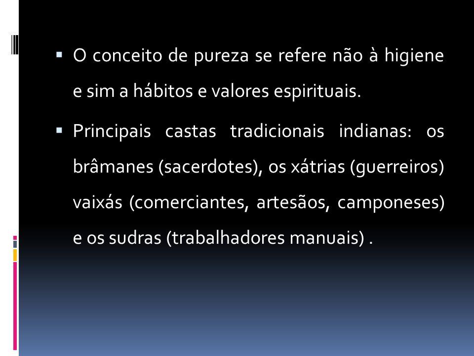O conceito de pureza se refere não à higiene e sim a hábitos e valores espirituais.
