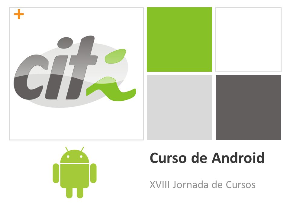 + Curso de Android XVIII Jornada de Cursos
