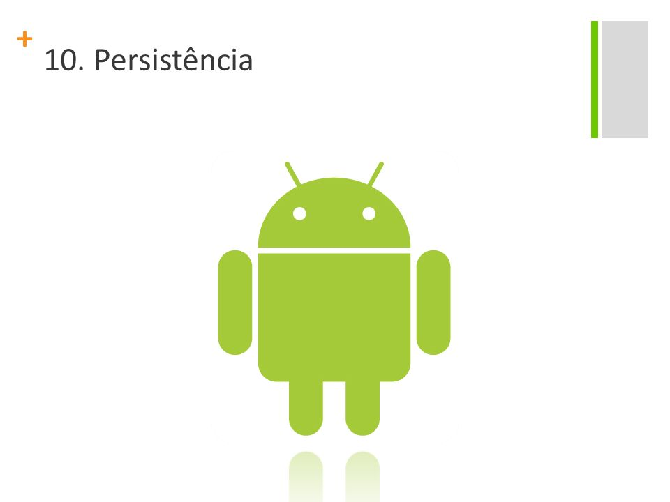 + Programação com banco de dados O Android tem suporte nativo a um banco de dados relacional: o SQLite (http://www.sqlite.org ).http://www.sqlite.org Isto facilita muito o trabalho de armazenamento e leitura de dados no dispositivo.