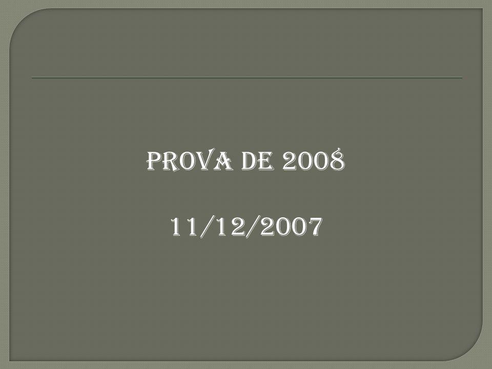 PROVA DE 2008 11/12/2007