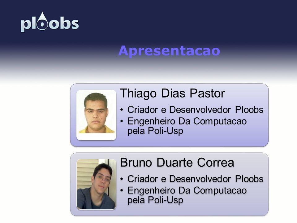Page 3 Apresentacao Thiago Dias Pastor Criador e Desenvolvedor Ploobs Engenheiro Da Computacao pela Poli-Usp Bruno Duarte Correa Criador e Desenvolved