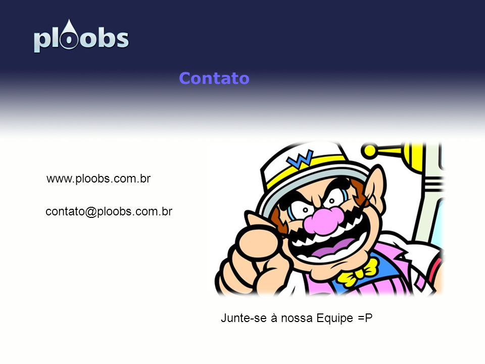 Page 53 Contato www.ploobs.com.br contato@ploobs.com.br Junte-se à nossa Equipe =P