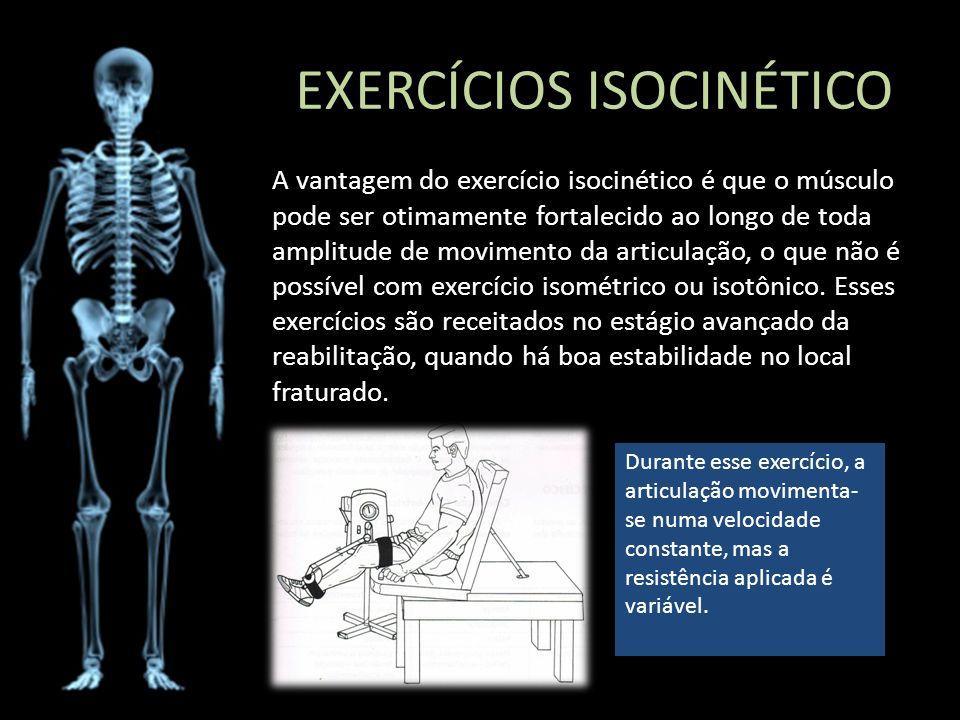EXERCÍCIOS ISOCINÉTICO A vantagem do exercício isocinético é que o músculo pode ser otimamente fortalecido ao longo de toda amplitude de movimento da