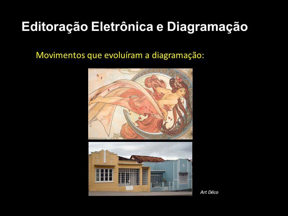 Editoração Eletrônica e Diagramação Movimentos que evoluíram a diagramação: Art Déco