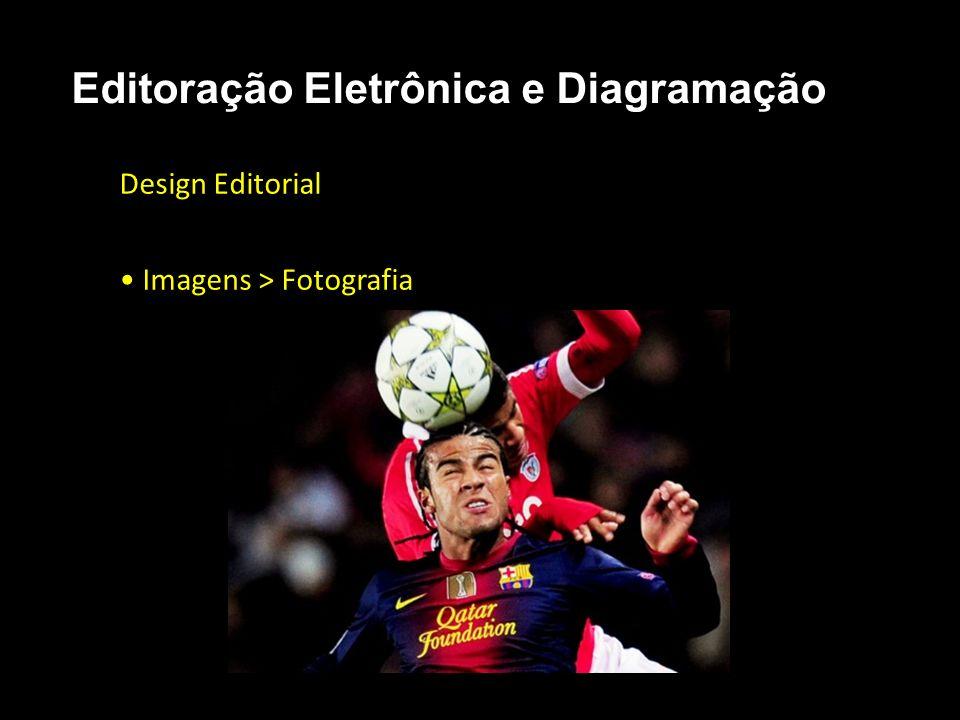 Editoração Eletrônica e Diagramação Design Editorial Imagens > Fotografia