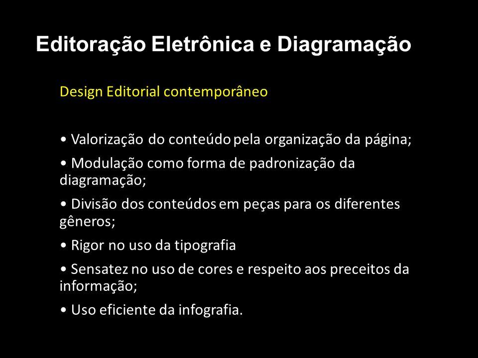 Editoração Eletrônica e Diagramação Design Editorial contemporâneo Valorização do conteúdo pela organização da página; Modulação como forma de padro