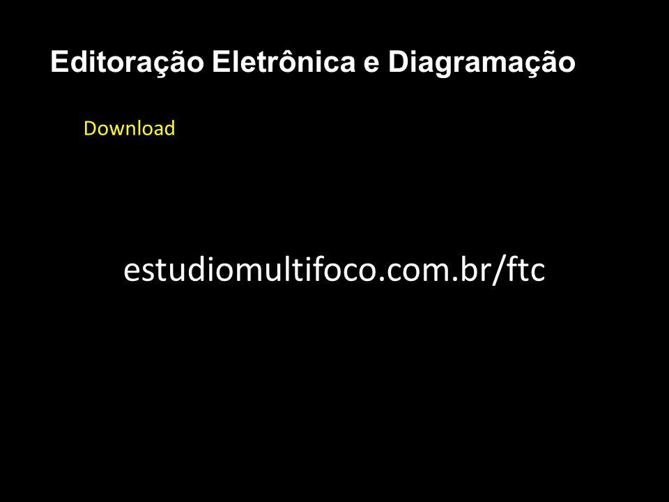 Editoração Eletrônica e Diagramação Download estudiomultifoco.com.br/ftc