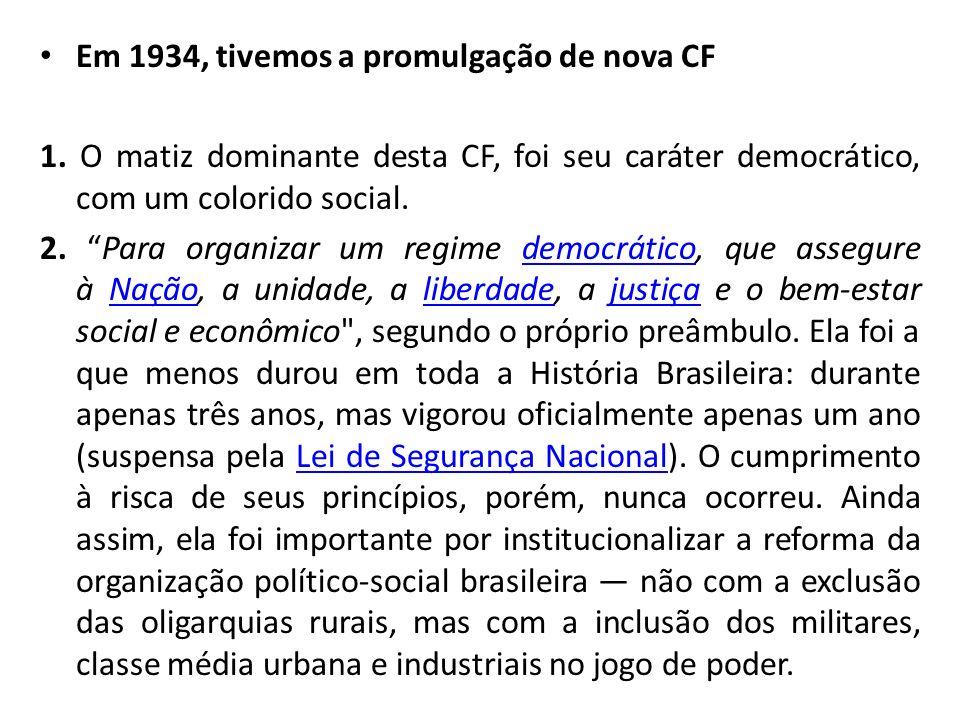 Em 1934, tivemos a promulgação de nova CF 1.