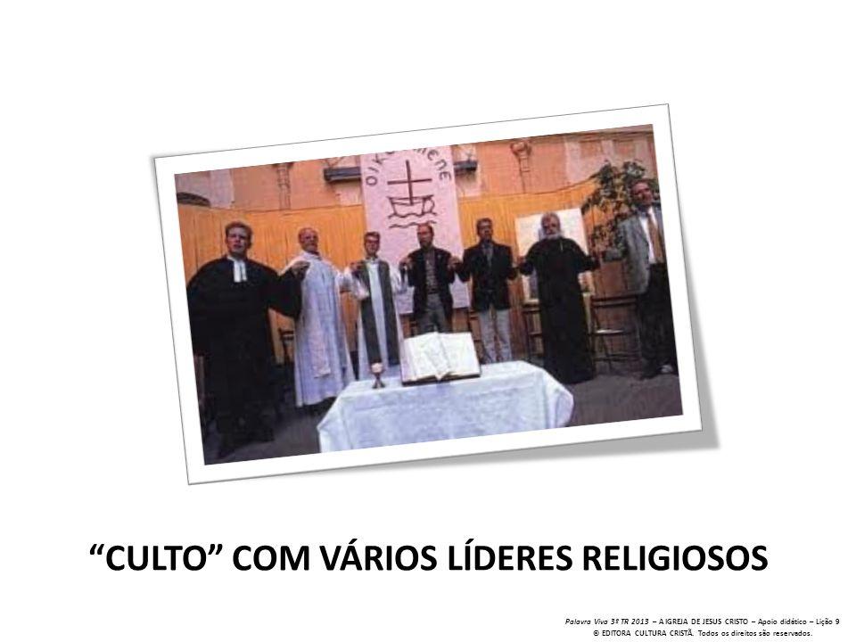 Palavra Viva 3º TR 2013 – A IGREJA DE JESUS CRISTO – Apoio didático – Lição 9 © EDITORA CULTURA CRISTÃ. Todos os direitos são reservados. CULTO COM VÁ