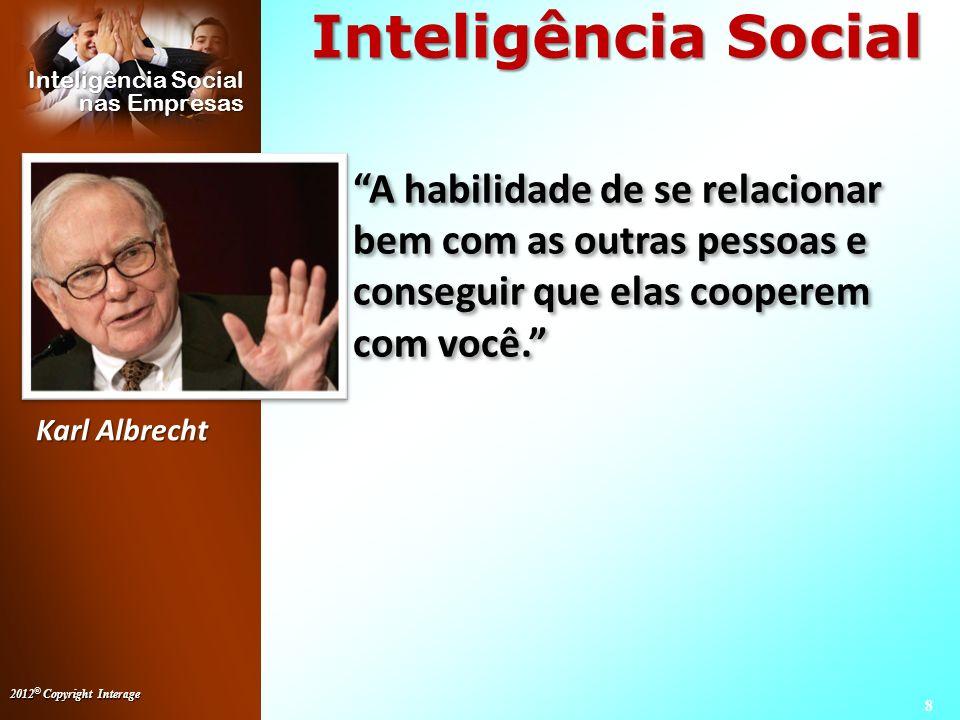 2012 © Copyright Interage 29 Inteligência Social nas Empresas www.interagecon.com.br