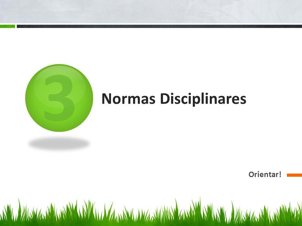 3 Normas Disciplinares Orientar!