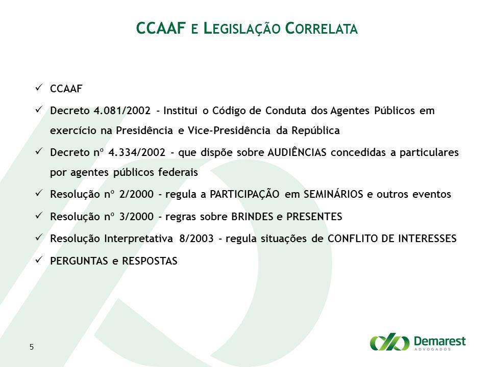5 CCAAF Decreto 4.081/2002 - Institui o Código de Conduta dos Agentes Públicos em exercício na Presidência e Vice-Presidência da República Decreto nº