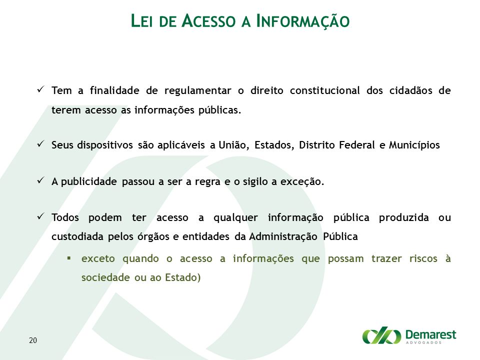 L EI DE A CESSO A I NFORMAÇÃO Tem a finalidade de regulamentar o direito constitucional dos cidadãos de terem acesso as informações públicas.