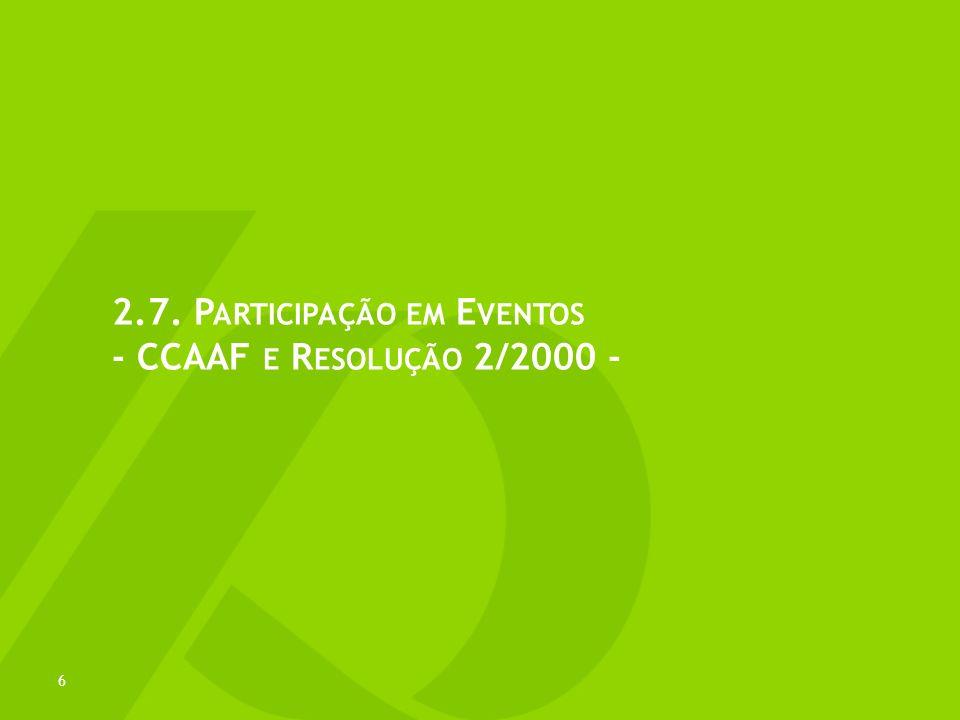 2.7. P ARTICIPAÇÃO EM E VENTOS - CCAAF E R ESOLUÇÃO 2/2000 - 6