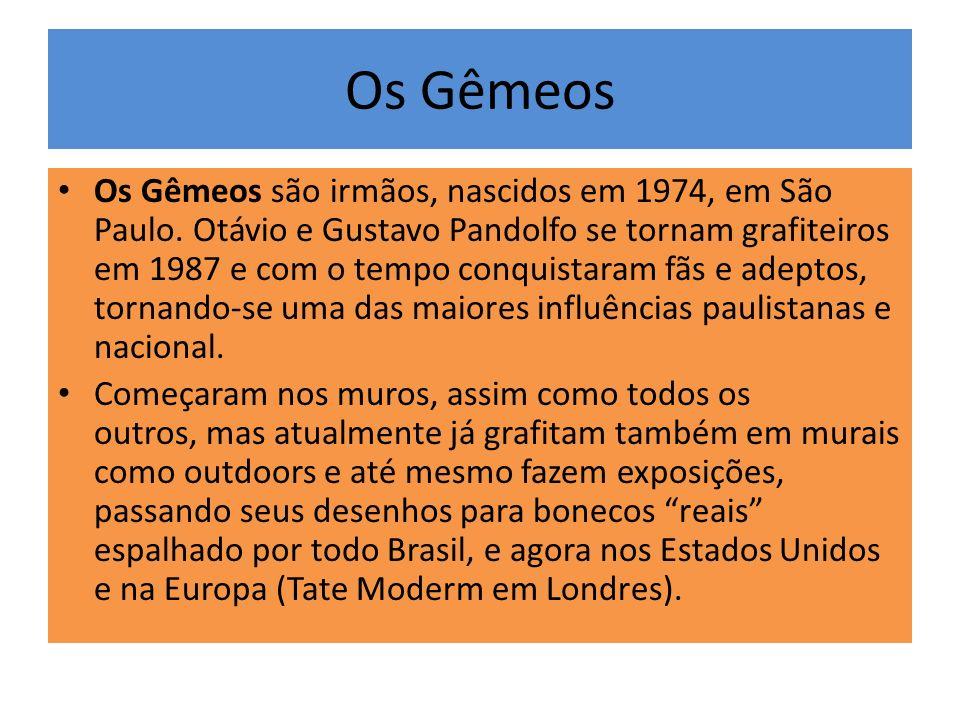 Os Gêmeos Os Gêmeos são irmãos, nascidos em 1974, em São Paulo. Otávio e Gustavo Pandolfo se tornam grafiteiros em 1987 e com o tempo conquistaram fãs