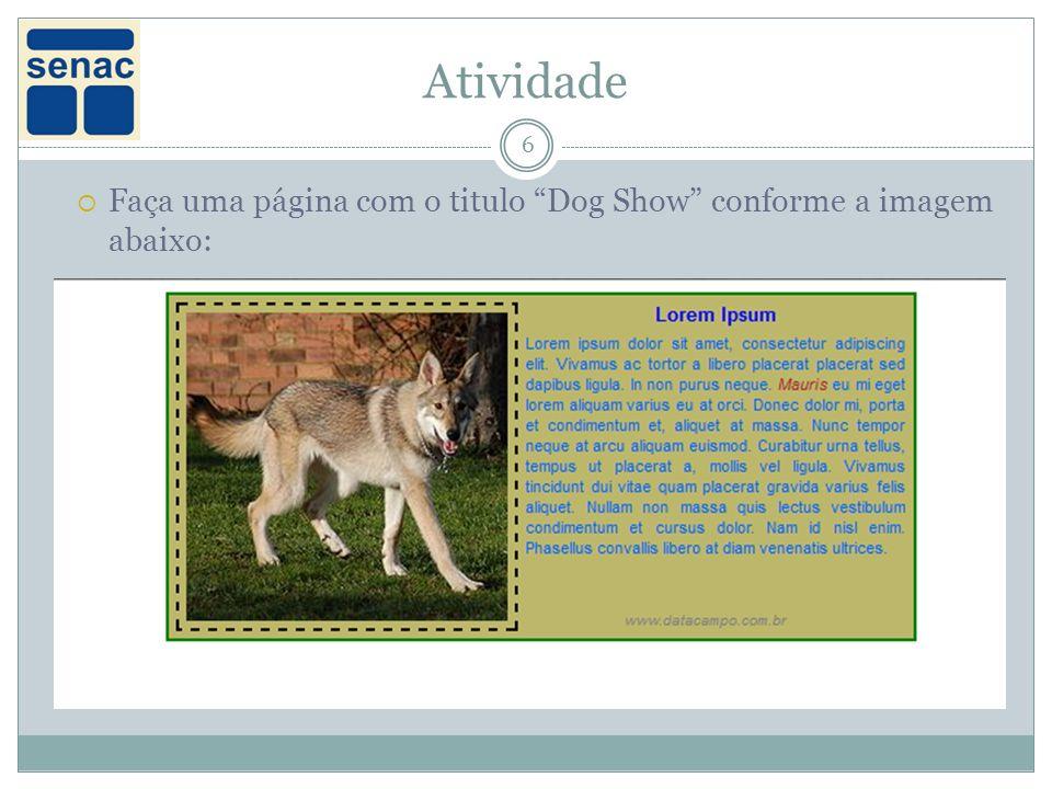 Atividade 6 Faça uma página com o titulo Dog Show conforme a imagem abaixo: