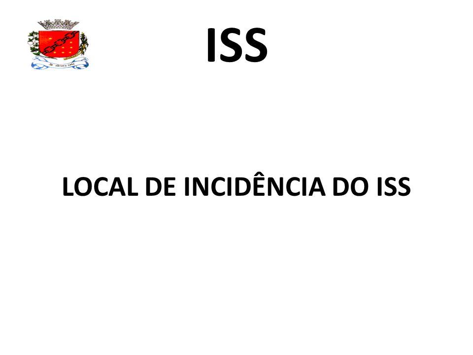 ISS LOCAL DE INCIDÊNCIA DO ISS