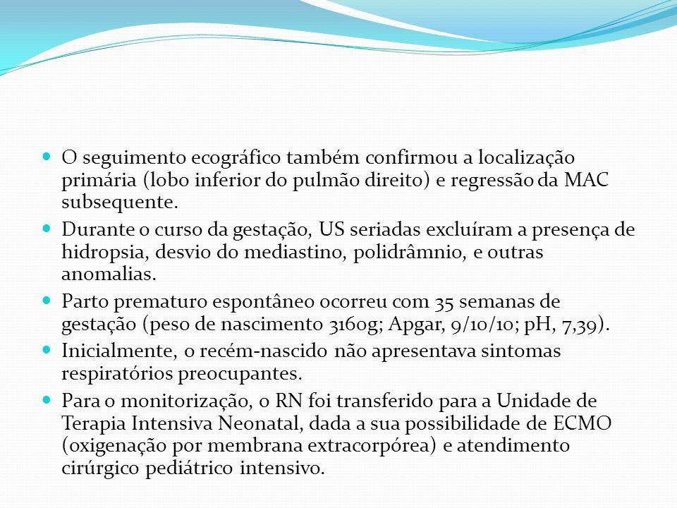 O seguimento ecográfico também confirmou a localização primária (lobo inferior do pulmão direito) e regressão da MAC subsequente.