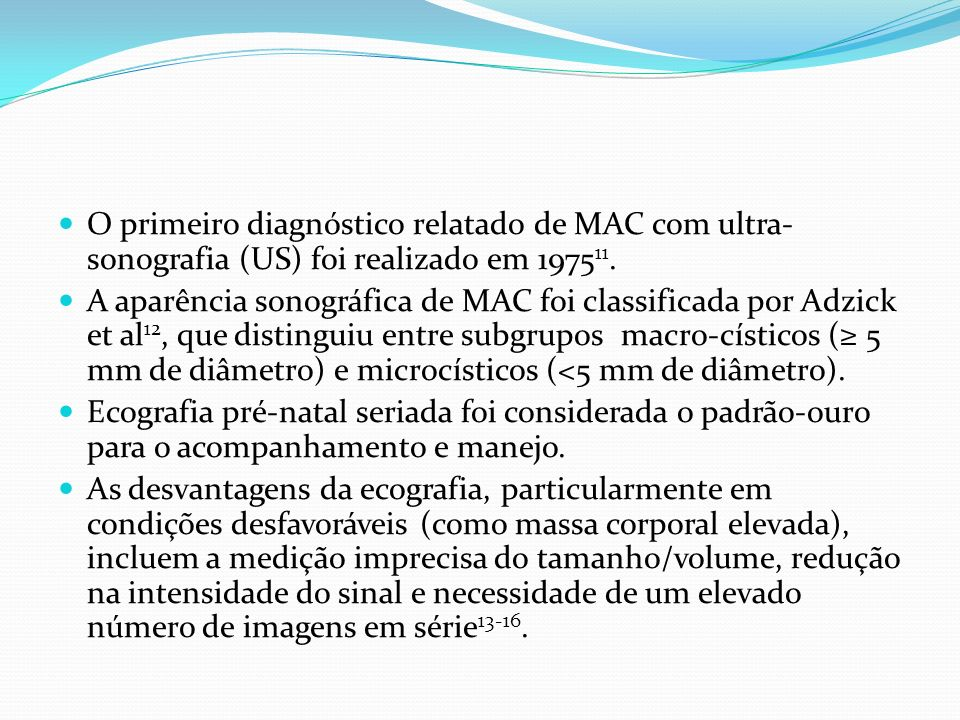 Em contraste, as vantagens da ressonância magnética, incluem a medição exata da(s) lesão(ões), a proporção em volume do pulmão, resolução superior, determinação da progressão ou regressão da doença e localização precisa da MAC 17-19.