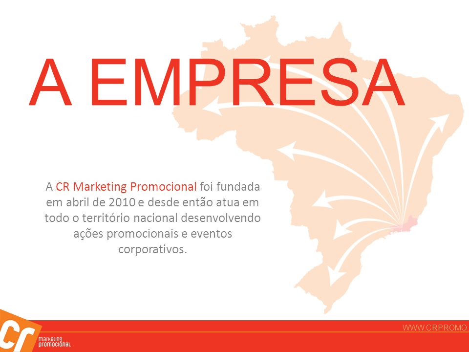 A CR Marketing Promocional foi fundada em abril de 2010 e desde então atua em todo o território nacional desenvolvendo ações promocionais e eventos co
