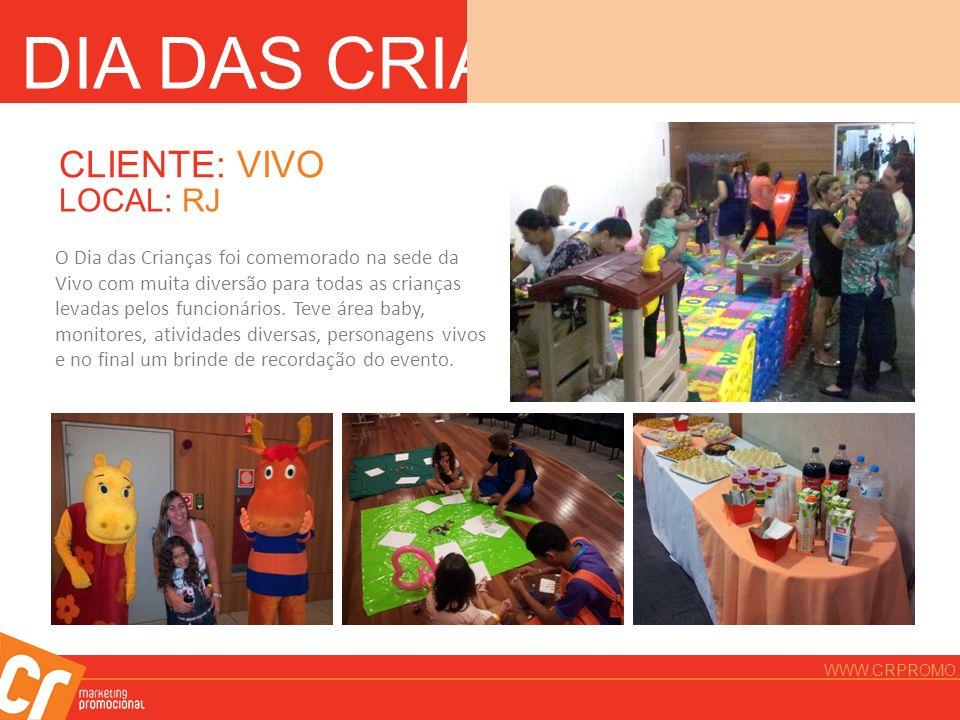 DIA DAS CRIANÇAS CLIENTE: VIVO LOCAL: RJ O Dia das Crianças foi comemorado na sede da Vivo com muita diversão para todas as crianças levadas pelos fun