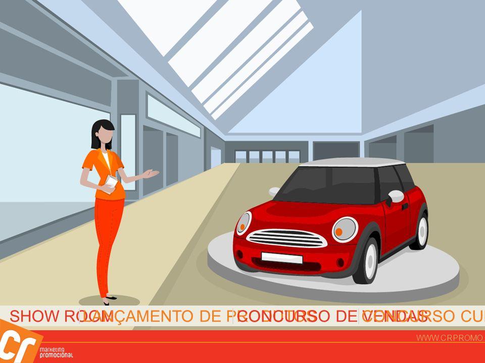 SHOW ROOMLANÇAMENTO DE PRODUTOSCONCURSO DE VENDASCONCURSO CULTURAL WWW.CRPROMO.COM.BR