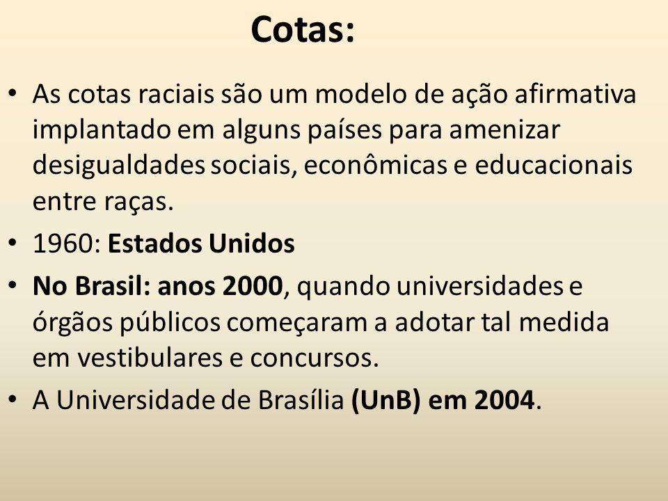 Cotas: As cotas raciais são um modelo de ação afirmativa implantado em alguns países para amenizar desigualdades sociais, econômicas e educacionais en