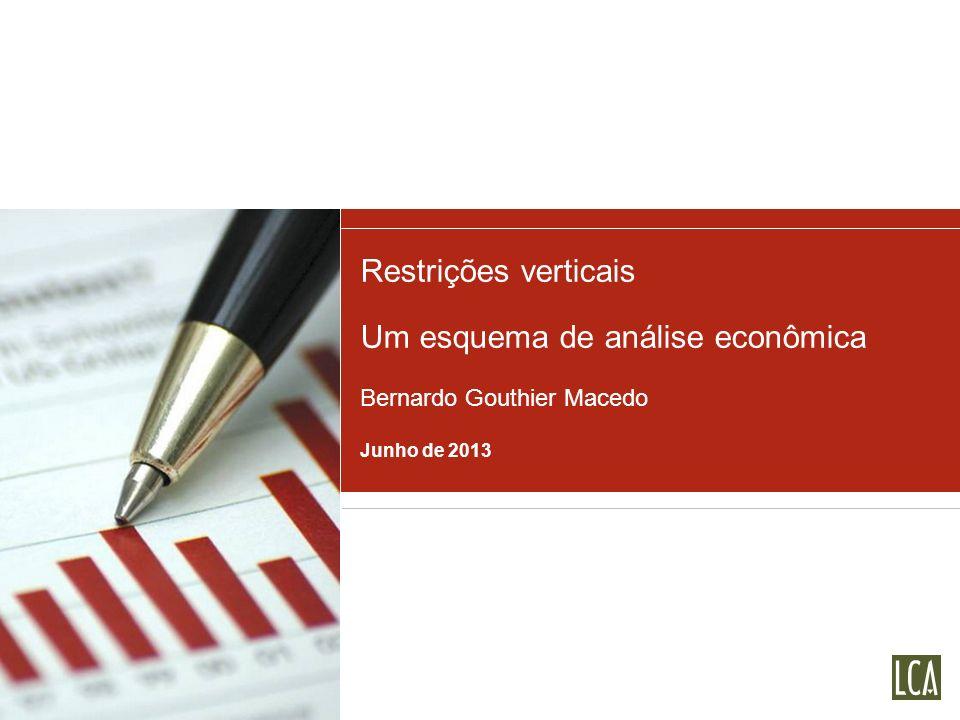 Restrições verticais Um esquema de análise econômica Bernardo Gouthier Macedo Junho de 2013