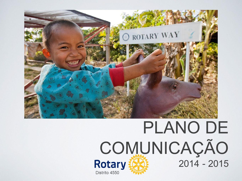 PLANO DE COMUNICAÇÃO 2014 - 2015 Distrito 4550