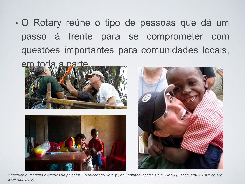 O Rotary reúne o tipo de pessoas que dá um passo à frente para se comprometer com questões importantes para comunidades locais, em toda a parte. Conte