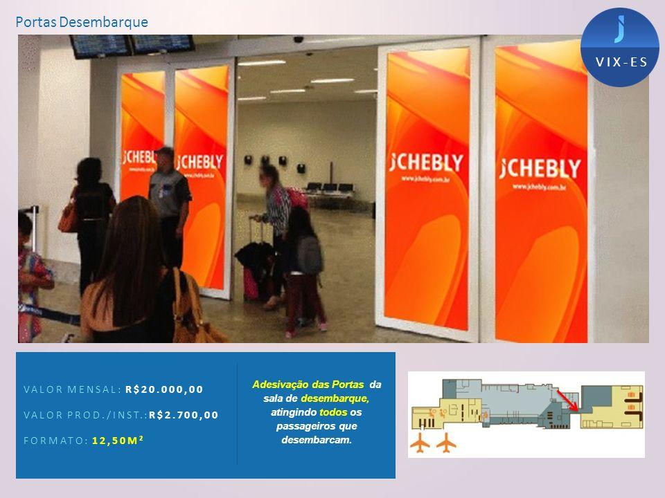 Portas Desembarque VALOR MENSAL: R$20.000,00 VALOR PROD./INST.:R$2.700,00 FORMATO: 12,50M² Adesivação das Portas da sala de desembarque, atingindo tod