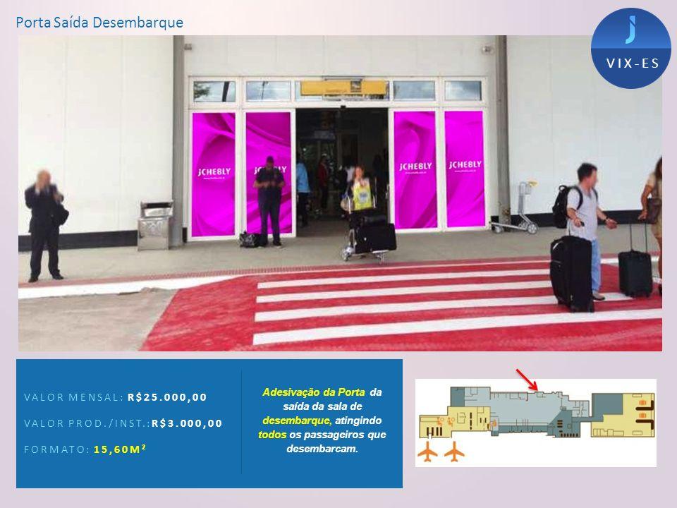 Porta Saída Desembarque VALOR MENSAL: R$25.000,00 VALOR PROD./INST.:R$3.000,00 FORMATO: 15,60M² Adesivação da Porta da saída da sala de desembarque, a