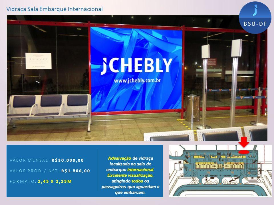 Vidraça Sala Embarque Internacional VALOR MENSAL: R$30.000,00 VALOR PROD./INST.:R$1.500,00 FORMATO: 2,45 X 2,25M Adesivação de vidraça localizada na s