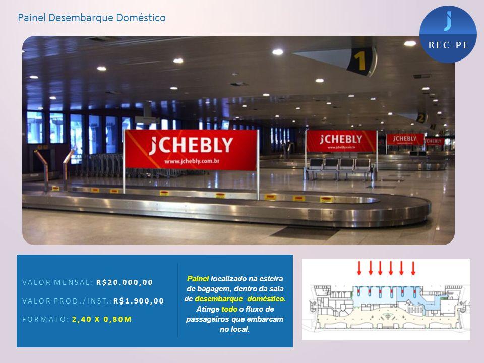 Painel Desembarque Doméstico VALOR MENSAL: R$20.000,00 VALOR PROD./INST.:R$1.900,00 FORMATO: 2,40 X 0,80M Painel localizado na esteira de bagagem, den