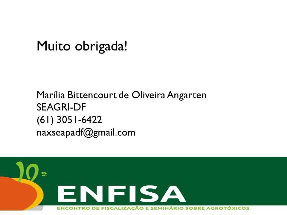 Muito obrigada! Marília Bittencourt de Oliveira Angarten SEAGRI-DF (61) 3051-6422 naxseapadf@gmail.com