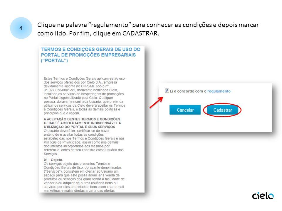 Clique na palavra regulamento para conhecer as condições e depois marcar como lido. Por fim, clique em CADASTRAR. 4