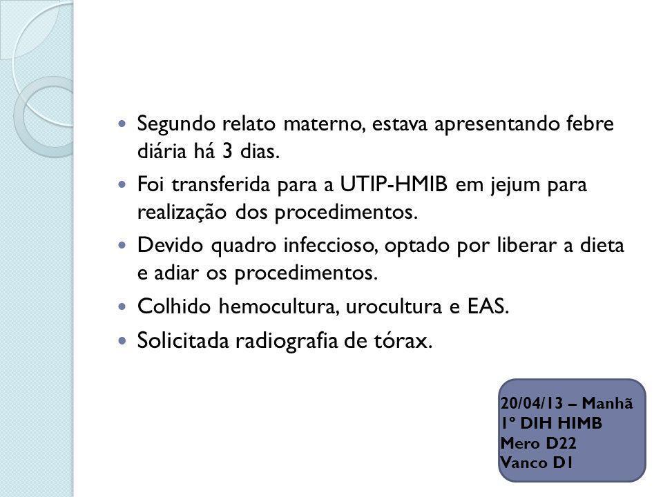 EAS por sondagem vesical: DU:1020 pH:6,0 células:3p/c leuc:numerosos hemáceas 3p/c flora (++) muco(+) Optado em suspender Vancomicina, Meropenem e iniciar Ciprofloxacino.