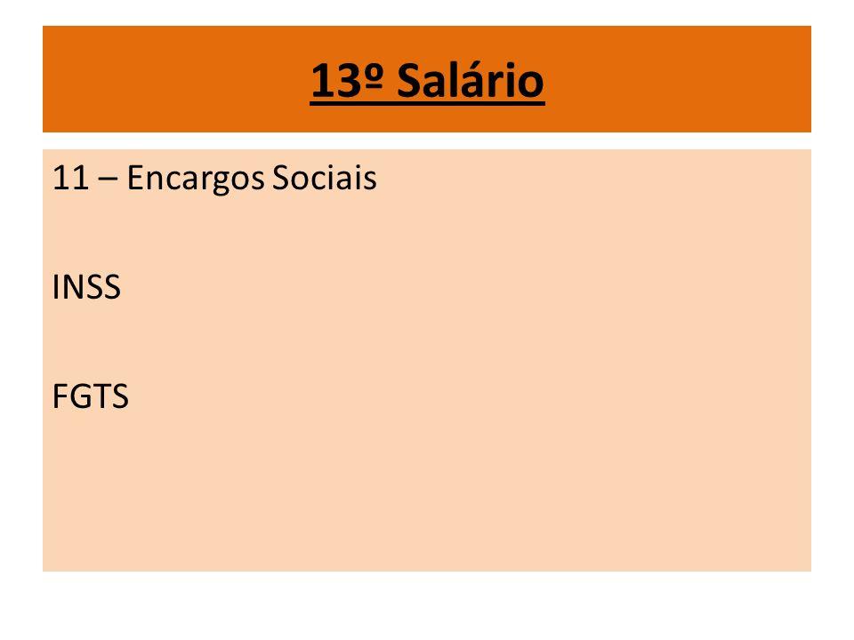 13º Salário 11 – Encargos Sociais INSS FGTS