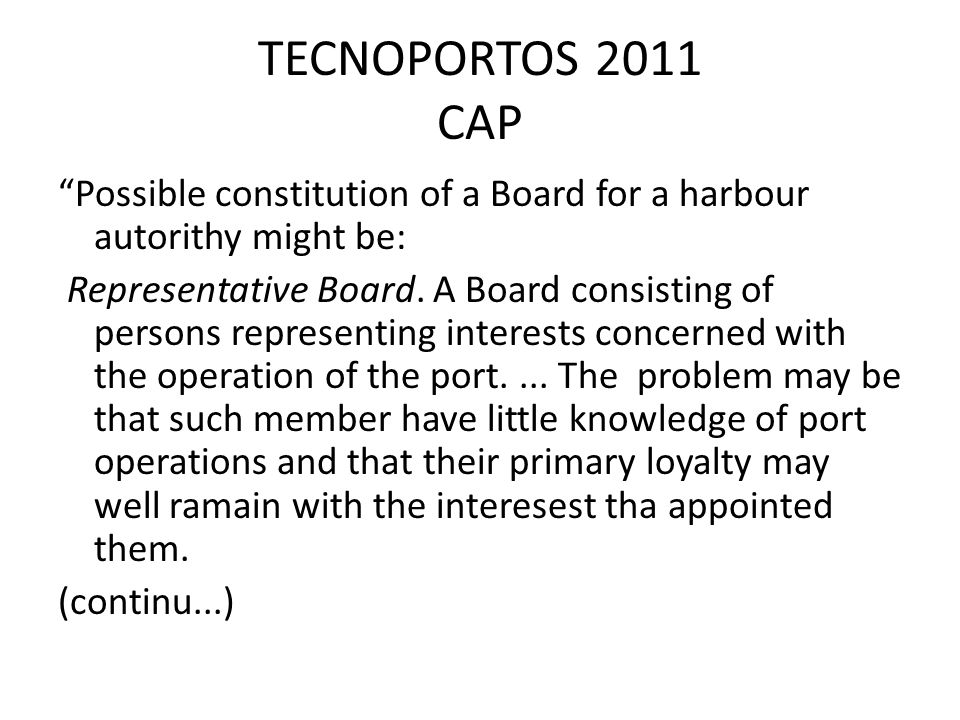 TECNOPORTOS 2011 CAP Possible constitution of a Board for a harbour autorithy might be: Representative Board.
